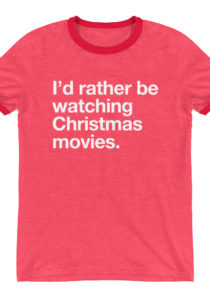 Christmas Movies Ringer T-Shirt