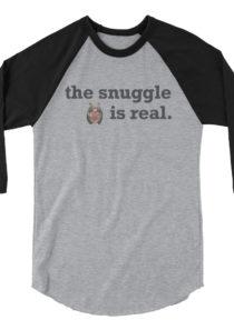 Snuggle is Real 3/4 sleeve raglan shirt