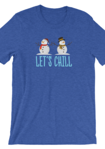 Let's Chill Unisex T-Shirt