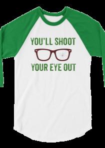 Shoot Your Eye Out 3/4 sleeve raglan shirt